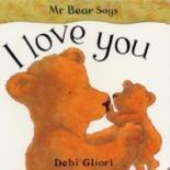 Mr Bear Says I Love You by Debi Gliori