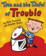 Tom And The Tinful Of Trouble by Nick Sharratt, Stephen Tucker