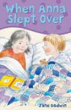 When Anna Slept Over by Jane Godwin