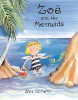 Zoe and the Mermaids by Jane Andrews