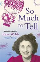 So Much To Tell by Valerie Grove