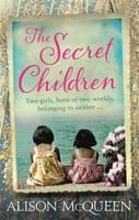 The Secret Children by Alison McQueen
