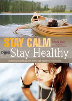 Stay Calm Stay Healthy Defend Yourself Against Stress and Improve Your Health by Linda Blair