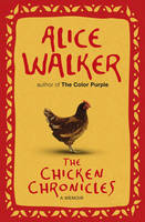 The Chicken Chronicles: A Memoir by Alice Walker
