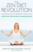 The Zen Diet by Martin Faulks, Philippa Faulks, Richard Faulks
