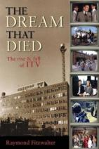 The Dream That Died - The Rise and Fall of ITV