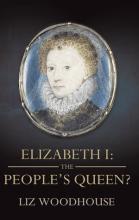 Elizabeth 1: The People's Queen?