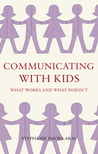 Communicating with Kids What Works and What Doesn't