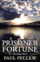 A Prisoner of Fortune: My Strange World by Paul Pellew