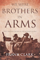 We Were Brothers In Arms by Frank Clark