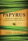 Papyrus: The Plant that Changed the World by John Gaudet