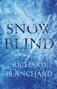 Snow Blind by Richard Blanchard