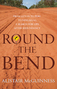 Round the Bend by Alistair McGuinness