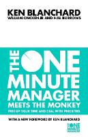 The One Minute Manager Meets the Monkey by Kenneth H., Ph.D. Blanchard, William Oncken, Hal Burrows