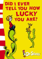 Did I Ever Tell You How Lucky You Are? Yellow Back Book by Dr. Seuss