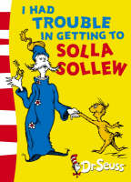 I Had Trouble in Getting to Solla Sollew Yellow Back Book by Dr. Seuss