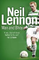 Neil Lennon: Man and Bhoy by Neil Lennon