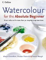 Watercolour for the Absolute Beginner by