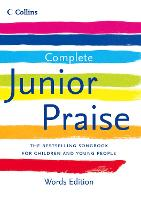Complete Junior Praise: : Words edition by Peter Horrobin