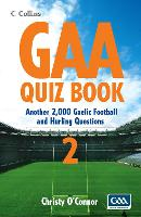 GAA Quiz Book 2 Another 2,000 Gaelic Football and Hurling Questions by Christy, Jr. O'Connor