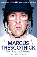 Coming Back To Me The Autobiography of Marcus Trescothick by Marcus Trescothick