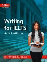 IELTS Writing IELTS 5-6+ (B1+) by Anneli Williams
