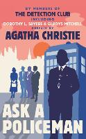 Ask a Policeman by The Detection Club, Agatha Christie, Dorothy L. Sayers, Anthony Berkeley