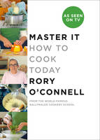 Master it How to Cook Today by Rory O'Connell