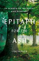 Epitaph for the Ash In Search of Recovery and Renewal by Lisa Samson
