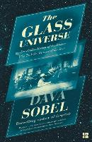 The Glass Universe The Hidden History of the Women Who Took the Measure of the Stars by Dava Sobel