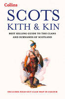 Scots Kith and Kin Bestselling Guide to the Clans and Surnames of Scotland by Clan House of Edinburgh
