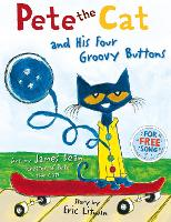 Pete the Cat and his Four Groovy Buttons by Eric Litwin, James Dean