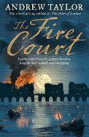 The Fire Court A Gripping Historical Thriller from the Bestselling Author of the Ashes of London by Andrew Taylor