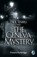 Paul Temple and the Geneva Mystery by Francis Durbridge