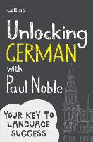 Unlocking German with Paul Noble Your Key to Language Success by Paul Noble