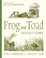 Frog and Toad The Complete Collection by Arnold Lobel, Julia Donaldson