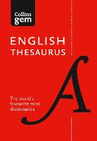 Collins English Thesaurus Gem Edition 128,000 Synonyms and Antonyms in a Mini Format by Collins Dictionaries