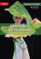 Cambridge IGCSE (R) Drama Teacher Guide by Emma Hollis-Brown, Gail Deal