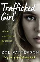 Trafficked Girl Abused. Abandoned. Exploited. This is My Story of Fighting Back. by