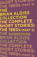 The The Complete Short Stories: The 1960s The Complete Short Stories: The 1960s (Part 3) by Brian Aldiss
