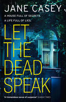 Let the Dead Speak A Gripping New Thriller by Jane Casey