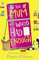 Book Cover for The Mum Who'd Had Enough by Fiona Gibson