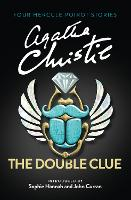 The Double Clue (Quick Reads 2016) And Other Hercule Poirot Stories by Agatha Christie, Sophie Hannah, John Curran