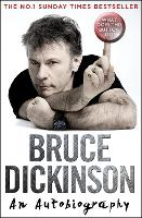 What Does This Button Do? The No.1 Sunday Times Bestselling Autobiography by Bruce Dickinson