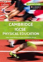 Cambridge IGCSE (R) Physical Education Teacher Guide by Leon Fraser, Gareth Norman, Matthew Brown, Mat Lister