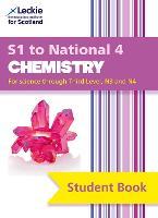 Secondary Chemistry: S1 to National 4 Student Book by Bob Wilson, Tom Speirs, Leckie & Leckie