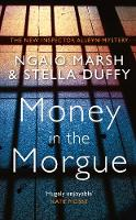 Money in the Morgue The New Inspector Alleyn Mystery by Ngaio Marsh, Stella Duffy
