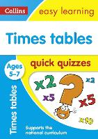 Times Tables Quick Quizzes Ages 5-7 by Collins Easy Learning