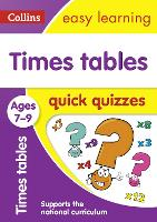 Times Tables Quick Quizzes Ages 7-9 by Collins Easy Learning