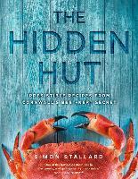 The Hidden Hut Irresistible Recipes from Cornwall's Best-Kept Secret by Simon Stallard